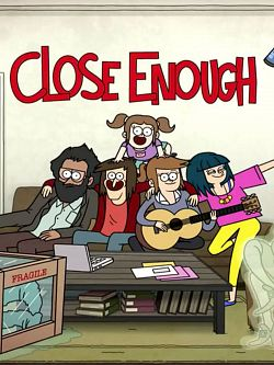 Close Enough - Saison 01 FRENCH 720p